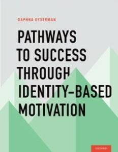 Ebook in inglese Pathways To Success Through Identity-based Motivation Oyserman, Daphna