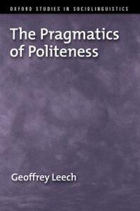 Ebook in inglese Pragmatics of Politeness Leech, Geoffrey