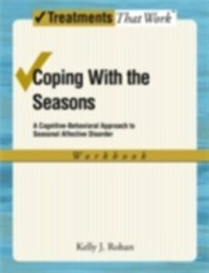 Foto Cover di Coping with the Seasons: A Cognitive Behavioral Approach to Seasonal Affective Disorder, Workbook, Ebook inglese di Kelly J Rohan, edito da Oxford University Press
