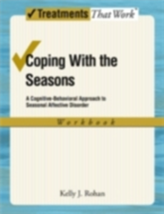 Ebook in inglese Coping with the Seasons: A Cognitive Behavioral Approach to Seasonal Affective Disorder, Workbook Rohan, Kelly J