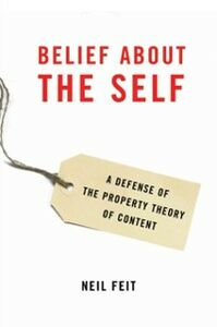 Foto Cover di Belief about the Self: A Defense of the Property Theory of Content, Ebook inglese di Neil Feit, edito da Oxford University Press