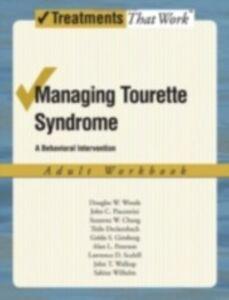 Ebook in inglese Managing Tourette Syndrome: A Behaviorial Intervention Adult Workbook Chang, Susanna , Deckersbac, eckersbach , Ginsburg, Golda , Peterson, Alan
