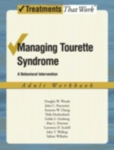Ebook in inglese Managing Tourette Syndrome: A Behaviorial Intervention Adult Workbook Chang, Susanna , Ginsburg, Golda , Peterson, Alan , Piacentini, John
