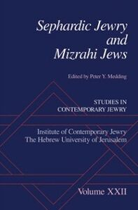 Ebook in inglese Sephardic Jewry and Mizrahi Jews: Volume XXII Medding, Peter Y.