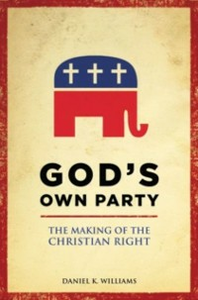 Ebook in inglese God's Own Party The Making of the Christian Right DANIEL, WILLIAMS