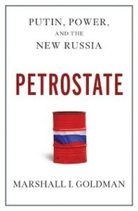 Ebook in inglese Petrostate: Putin, Power, and the New Russia Goldman, Marshall I.