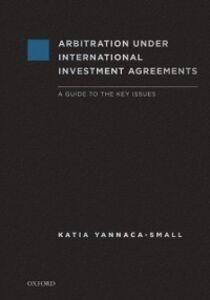 Foto Cover di Arbitration Under International Investment Agreements: A Guide to the Key Issues, Ebook inglese di Katia Yannaca-Small, edito da Oxford University Press