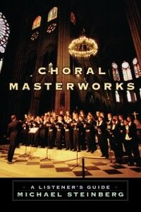 Ebook in inglese Choral Masterworks: A Listener's Guide Steinberg, Michael