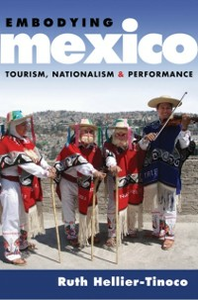 Ebook in inglese Embodying Mexico: Tourism, Nationalism & Performance Hellier-Tinoco, Ruth