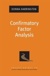 Foto Cover di Confirmatory Factor Analysis, Ebook inglese di Donna Harrington, edito da Oxford University Press