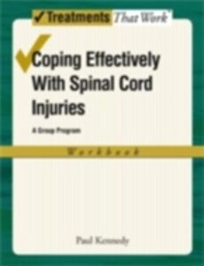 Foto Cover di Coping Effectively With Spinal Cord Injuries: A Group Program, Workbook, Ebook inglese di Paul Kennedy, edito da Oxford University Press