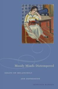 Ebook in inglese Moody Minds Distempered: Essays on Melancholy and Depression Radden, Jennifer