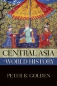 Ebook in inglese Central Asia in World History B, GOLDEN PETER