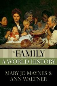 Foto Cover di Family: A World History, Ebook inglese di Mary Jo Maynes,Ann Waltner, edito da Oxford University Press