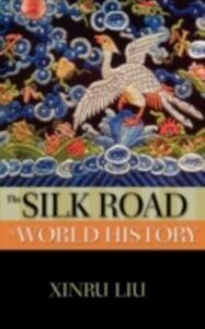 Ebook in inglese Silk Road in World History Liu, Xinru