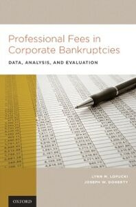 Ebook in inglese Professional Fees in Corporate Bankruptcies: Data, Analysis, and Evaluation Doherty, Joseph W. , LoPucki, Lynn M.