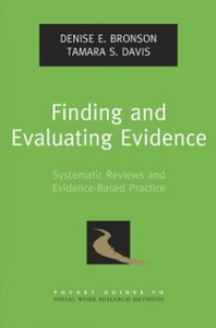 Ebook in inglese Finding and Evaluating Evidence: Systematic Reviews and Evidence-Based Practice Bronson, Denise E. , Davis, Tamara S.