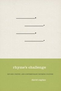 Ebook in inglese Rhyme's Challenge: Hip Hop, Poetry, and Contemporary Rhyming Culture Caplan, David
