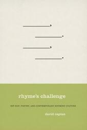 Rhyme's Challenge: Hip Hop, Poetry, and Contemporary Rhyming Culture