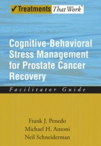 Foto Cover di Cognitive-Behavioral Stress Management for Prostate Cancer Recovery Facilitator Guide, Ebook inglese di AA.VV edito da Oxford University Press