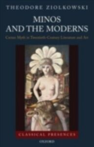 Foto Cover di Minos and the Moderns: Cretan Myth in Twentieth-Century Literature and Art, Ebook inglese di Theodore Ziolkowski, edito da Oxford University Press