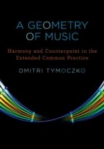 Foto Cover di Geometry of Music: Harmony and Counterpoint in the Extended Common Practice, Ebook inglese di Dmitri Tymoczko, edito da Oxford University Press