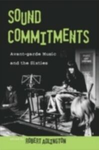 Foto Cover di Sound Commitments: Avant-Garde Music and the Sixties, Ebook inglese di Robert Adlington, edito da Oxford University Press