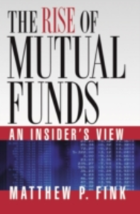 Ebook in inglese Rise of Mutual Funds: An Insider's View Fink, Matthew P