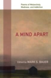 Mind Apart: Poems of Melancholy, Madness, and Addiction