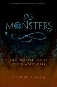 Ebook in inglese On Monsters: An Unnatural History of Our Worst Fears Asma, Stephen T.