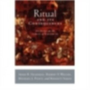 Ebook in inglese Ritual and Its Consequences: An Essay on the Limits of Sincerity Seligman, Adam B. , Weller, Robert P.