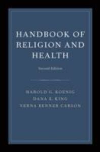 Ebook in inglese Handbook of Religion and Health Carson, Verna B. , King, Dana , Koenig, Harold