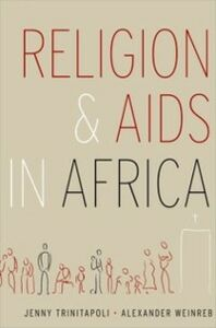 Foto Cover di Religion and AIDS in Africa, Ebook inglese di Jenny Trinitapoli,Alexander Weinreb, edito da Oxford University Press