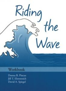 Ebook in inglese Riding the Wave Workbook Ehrenreich, Jill T , Pincus, Donna B , Spiegel, David A