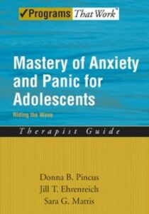 Ebook in inglese Mastery of Anxiety and Panic for Adolescents Riding the Wave, Therapist Guide Ehrenreich, Jill T. , Mattis, Sara G , Pincus, Donna B.