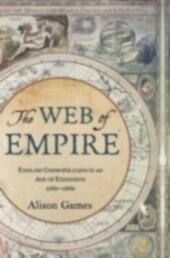 Web of Empire: English Cosmopolitans in an Age of Expansion, 1560-1660