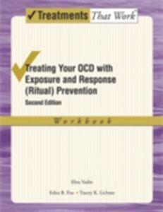 Foto Cover di Treating Your OCD with Exposure and Response (Ritual) Prevention Therapy: Workbook, Ebook inglese di AA.VV edito da Oxford University Press