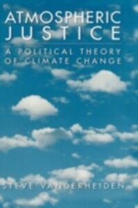 Ebook in inglese Atmospheric Justice: A Political Theory of Climate Change Vanderheiden, Steve