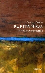 Foto Cover di Puritanism: A Very Short Introduction, Ebook inglese di Francis J. Bremer, edito da Oxford University Press