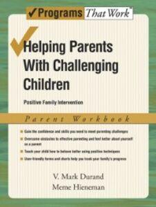 Ebook in inglese Helping Parents with Challenging Children Positive Family Intervention Parent Workbook Durand, V. Mark , Hieneman, Meme