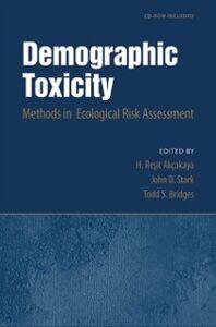 Ebook in inglese Demographic Toxicity: Methods in Ecological Risk Assessment (with CD-ROM) Akcakaya, H. Resit , Bridges, Todd S. , Stark, John D.