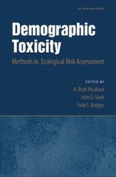 Demographic Toxicity: Methods in Ecological Risk Assessment (with CD-ROM)