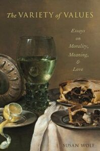 Foto Cover di Variety of Values: Essays on Morality, Meaning, and Love, Ebook inglese di Susan Wolf, edito da Oxford University Press