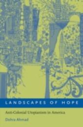 Landscapes of Hope: Anti-Colonial Utopianism in America