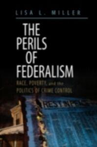 Foto Cover di Perils of Federalism: Race, Poverty, and the Politics of Crime Control, Ebook inglese di Lisa L. Miller, edito da Oxford University Press