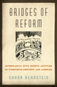 Foto Cover di Bridges of Reform: Interracial Civil Rights Activism in Twentieth-Century Los Angeles, Ebook inglese di Shana Bernstein, edito da Oxford University Press