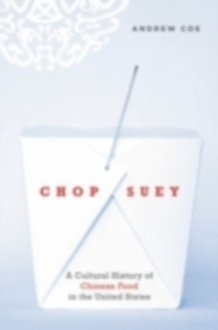 Ebook in inglese Chop Suey: A Cultural History of Chinese Food in the United States Coe, Andrew