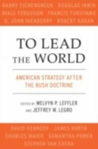 Ebook in inglese To Lead the World: American Strategy after the Bush Doctrine