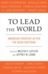 Ebook in inglese To Lead the World: American Strategy after the Bush Doctrine -, -