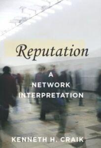 Ebook in inglese Reputation: A Network Interpretation Craik, Kenneth H.